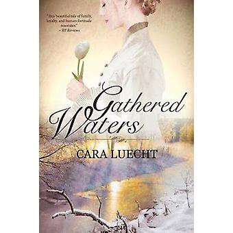 Gathered Waters by Luecht & Cara