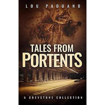 Tales from Portents A Greystone Collection by Paduano & Lou
