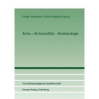 Krise  Kriminalitt  Kriminologie by Neubacher & Frank