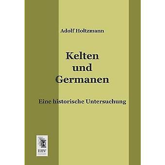 Kelten Und Germanen by Holtzmann & Adolf