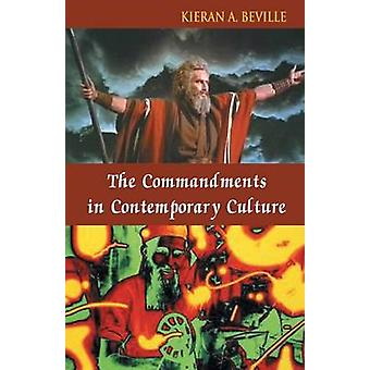 The Commandments in Contemporary Culture by Beville & Kieran