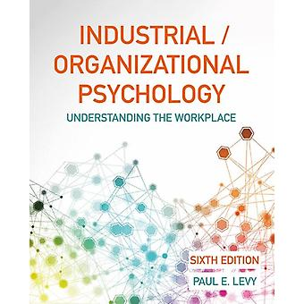 IndustrialOrganizational Psychology  Understanding the Workplace by Paul Levy