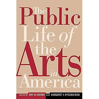 The Public Life of the Arts in America: The Public Life of the Arts in America, Revised Edition (Rutgers Series: The Public Life of the Arts)