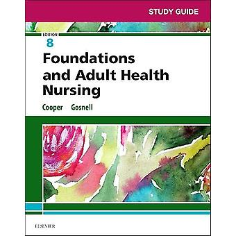 Study Guide for Foundations and Adult Health Nursing by Kim Cooper -