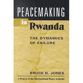 Peacemaking in Rwanda - The Dynamics of Failure by Bruce D. Jones - 97