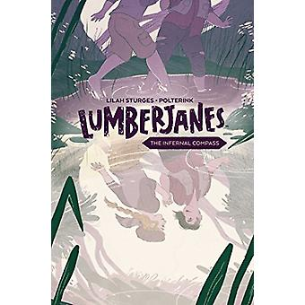 Lumberjanes Original Graphic Novel - The Infernal Compass by Shannon W