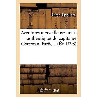 Aventures Merveilleuses Mais Authentiques Du Capitaine Corcoran. Part