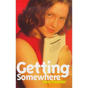 Getting Somewhere by Jenny Pausacker - 9780704349599 Book
