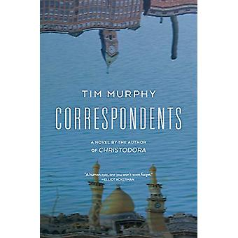 Correspondents by Tim Murphy - 9780802149015 Book