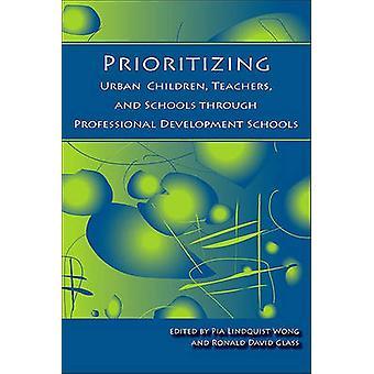 Prioritizing Urban Children - Teachers - and Schools Through Professi