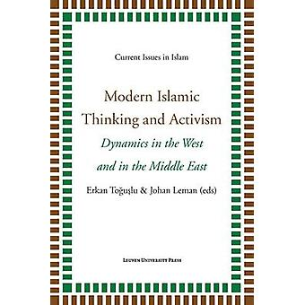 Modern Islamic Thinking and Activism - Dynamics in the West and in the