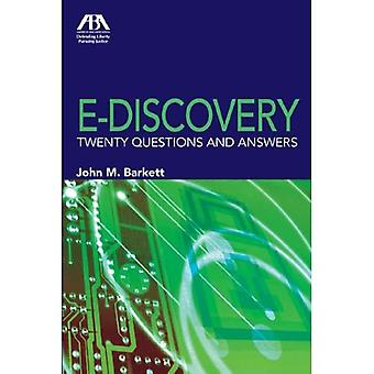 E-Discovery Twenty Questions and Answers