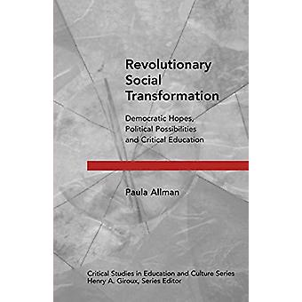 Revolutionary Social Transformation - Democratic Hopes - Political Pos