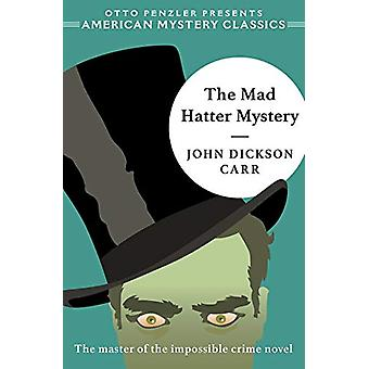The Mad Hatter Mystery by John Dickson Carr - 9781613161333 Book