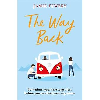 The Way Back by Jamie Fewery - 9781409178187 Book