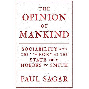 The Opinion of Mankind - Sociability and the Theory of the State from