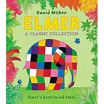 Elmer - A Classic Collection - Elmer's best-loved tales by David McKee