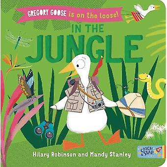 Gregory Goose is on the Loose! - In the Jungle by Hilary Robinson - 97
