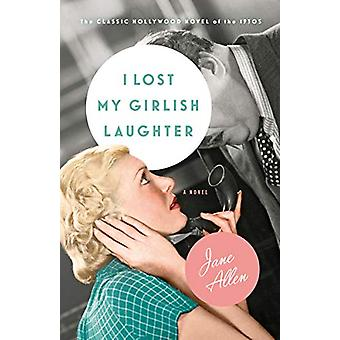 I Lost My Girlish Laughter by Jane Allen - 9781984897763 Book