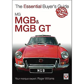 MGB & MGB GT - The Essential Buyer's Guide by Roger Williams - 978