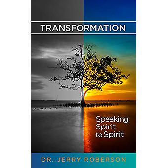 Transformation - Speaking Spirit to Spirit by Dr. Jerry Roberson - 978