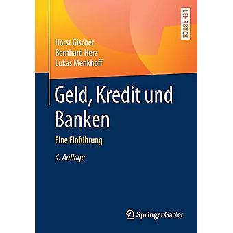 Geld - Kredit Und Banken - Eine Einfuhrung by Horst Gischer - 97836624