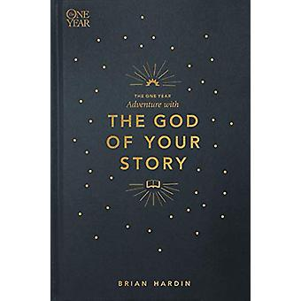 One Year Adventure with the God of Your Story - The by Brian Hardin -