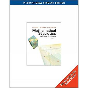 Mathematical Statistics with Applications International Edition by Dennis O Wackerly & William Mendenhall & Richard L Scheaffer