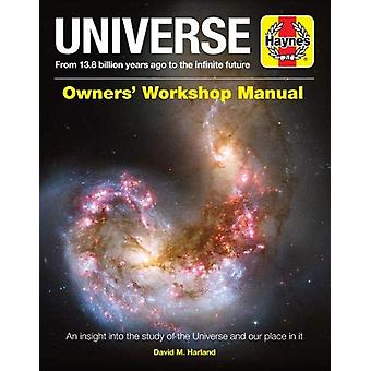 Universe Owners' Workshop Manual - From 13.7 billion years ago to the