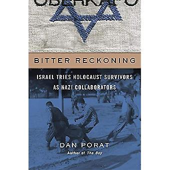 Bitter Reckoning - Israel Tries Holocaust Survivors as Nazi Collaborat