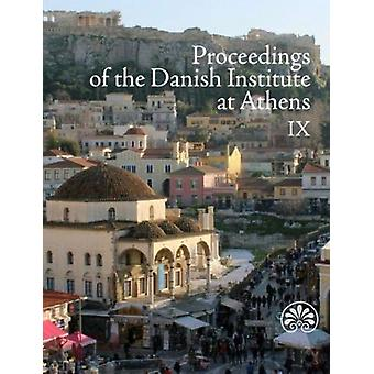 Proceedings of the Danish Institute at Athens 9 by Edited by Nicolai Mariegaard & Edited by Kristina Winther Jacobsen