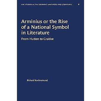 Arminius of de opkomst van een nationaal symbool in literatuur - Van Hutten
