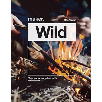 Maker.Wild by Warren & Mike