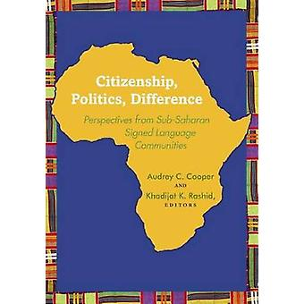 Citizenship Politics Difference - Perspectives from Sub-Saharan Signed Language Communities
