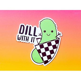 "Vinyl Sticker ""dill With It!"""