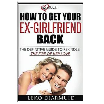 Wie Sie Ihre Ex-Freundin zurückbekommen