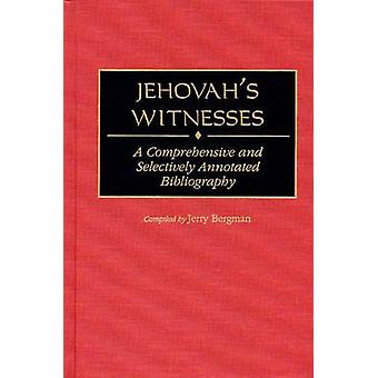 Jehovah's Witnesses - A Comprehensive and Selectively Annotated Biblio