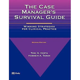 The Case Manager's Survival Guide - Winning Strategies for Clinical Pr