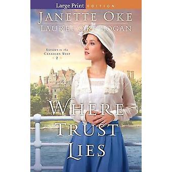 Where Trust Lies by Janette Oke - 9780764213199 Book