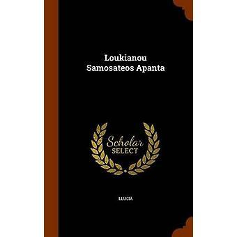 Loukianou Samosateos Apanta by Llucia - 9781343517448 Book