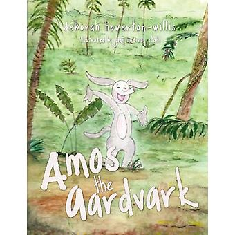 Amos the Aardvark by Deborah Howerton-Willis - 9781624196232 Book