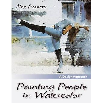 Painting People in Watercolor by Alex Powers - 9781626540538 Book