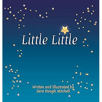 Little Little by Sara Hough Mitchell - 9781640821262 Book
