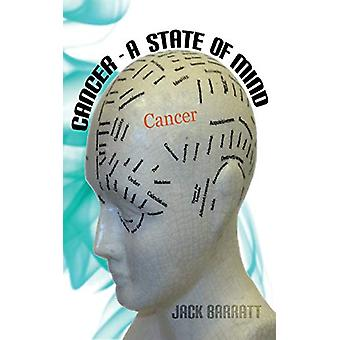 Cancer - A State of Mind by Jack Barratt - 9781789555295 Book