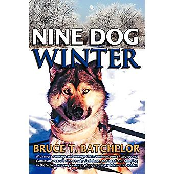 Nine Dog Winter - With More Courage and Energy Than Common Sense - Two