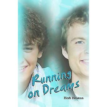 Running on Dreams by Herb Heiman - 9781931282284 Book