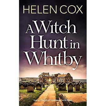 A Witch Hunt in Whitby The Kitt Hartley Mysteries Book 5