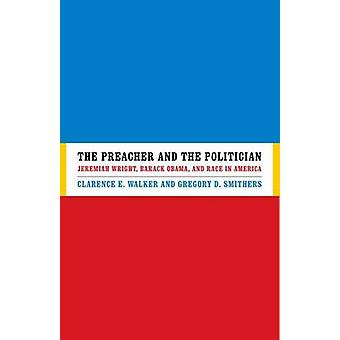 The Preacher and the Politician by Clarence E. WalkerGregory D. Smithers