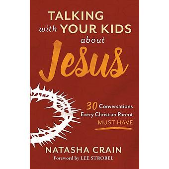 Talking with Your Kids about Jesus by Natasha Crain