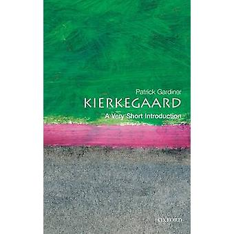 Kierkegaard A Very Short Introduction by Gardiner & Patrick formerly a Fellow of Magdalen College & Oxford